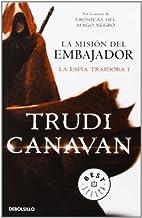 By Trudi Canavan La mision Del Embajador / The Ambassador'S Mission (Spanish Edition) (1¶§ ed. 1¶¦ imp.) [Paperback]