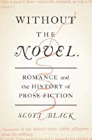 Without the Novel: Romance and the History of Prose Fiction