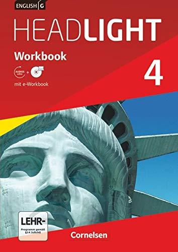 English G Headlight - Allgemeine Ausgabe / Band 4: 8. Schuljahr - Workbook mit Audio-Materialien: Workbook mit CD-ROM und Audios online