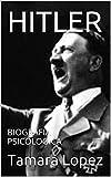 HITLER: BIOGRAFIA PSICOLOGICA (Psicópatas nº 1) (Spanish Edition)