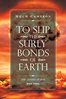 To Slip the Surly Bonds of Earth (The Clouds of War)