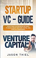 Startup VC - Guide: Everything Entrepreneurs Need to Know about Venture Capital and Startup Fundraising