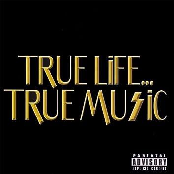 True Life...True Music