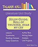 Study Guide: Roll of Thunder, Hear My Cry by Mildred D. Taylor: A Tolman Hall Literature Unit Study (Tolman Hall Literature Unit Studies)