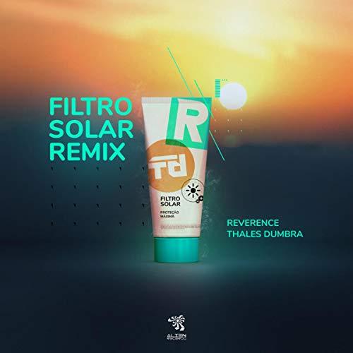 Filtro Solar (Thales Dumbra & Reverence Remix)