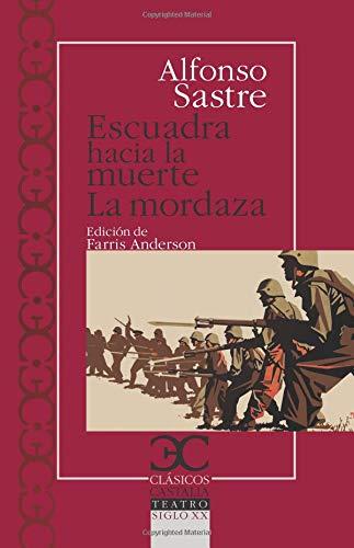 Escuadra Hacia La Muerte/La Mordaza (Clásicos Castalia)