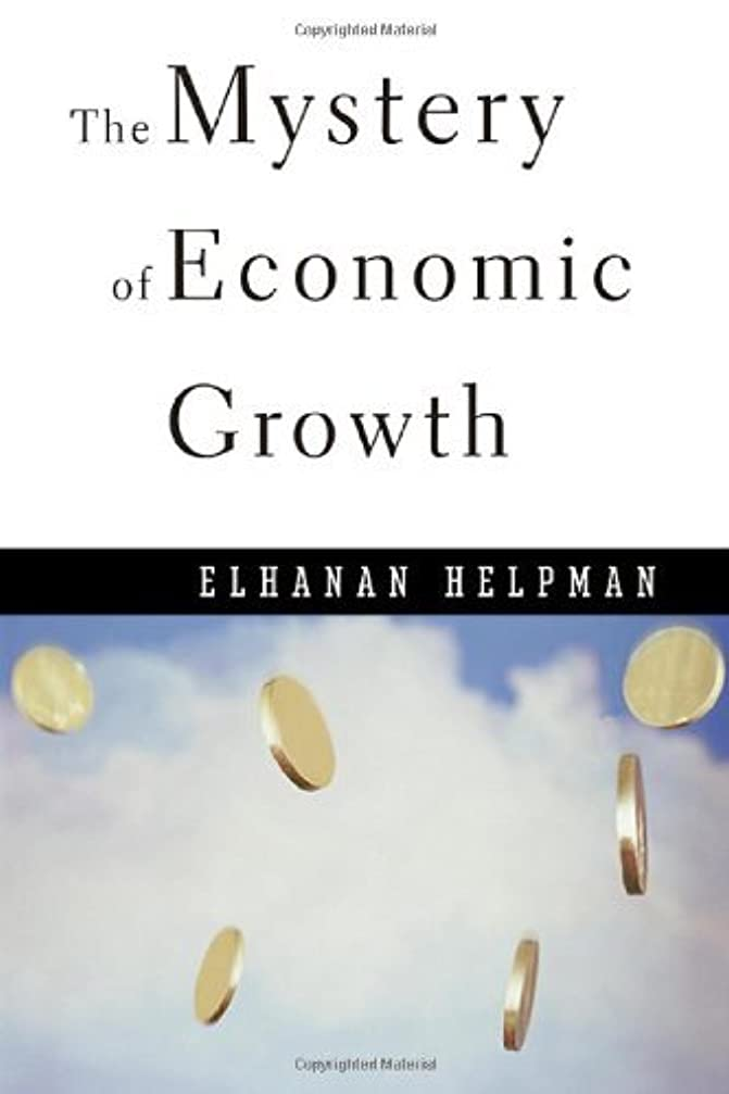 The Mystery of Economic Growth (English Edition)