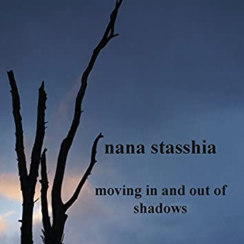 Moving In And Out Of Shadows