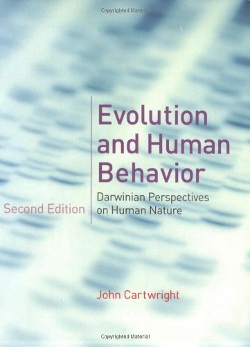 Evolution and Human Behavior: Darwinian Perspectives on...