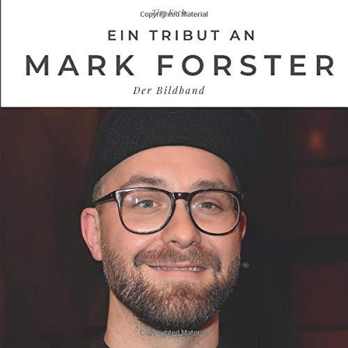 Ein Tribut an Mark Forster: Der Bildband: Der Bildband. Sonderausgabe, verfügbar nur bei Amazon