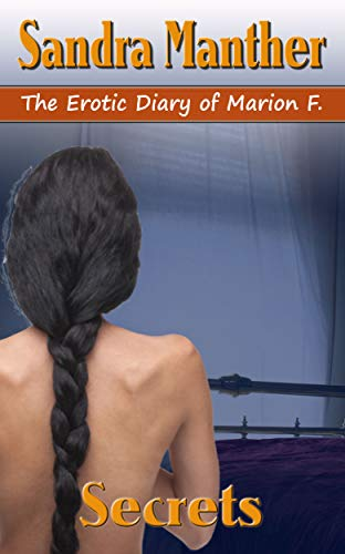 Secrets (The Erotic Diary of Marion F. Book 2) (English Edition)