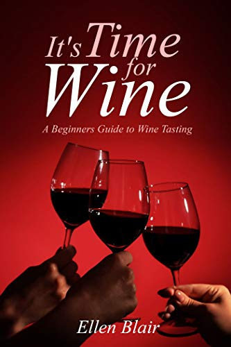 It's Time for Wine: A Beginner's Guide to Wine Tasting