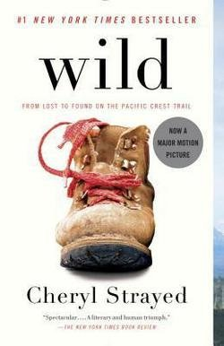 Cheryl Strayed: Wild : From Lost to Found on the Pacific Crest Trail...