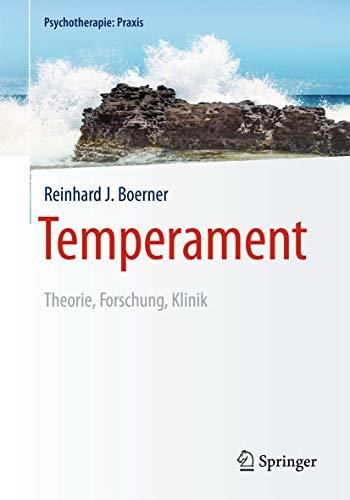 Temperament: Theorie, Forschung, Klinik (Psychotherapie: Praxis)