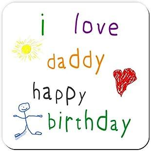 itsperfectfor - I Love Daddy - Happy Birthday - Drinks Coaster.