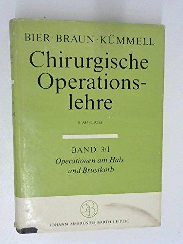 Chirurgische Operationslehre - Band 3/1 - Operationen am Hals und Brustkorb