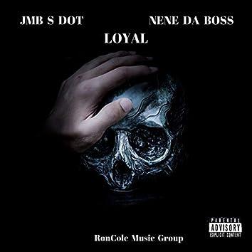 Loyal (feat. Nene DA Boss)