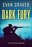 Dark Fury: A Ryan Weller Thriller: Book 6