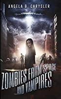 Zombies From Space, And Vampires