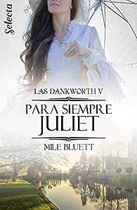 Para siempre Juliet par Mile Bluett
