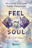 Feel My Soul (New York Dreams, 1)