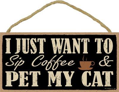 SJT ENTERPRISES, INC. I just Want to sip Coffee and pet My cat 5' x 10' Primitive Wood Plaque (SJT94507)