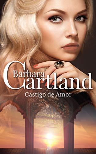 01. Castigo de Amor (A Eterna Coleção de Barbara Cartland Livro 1)