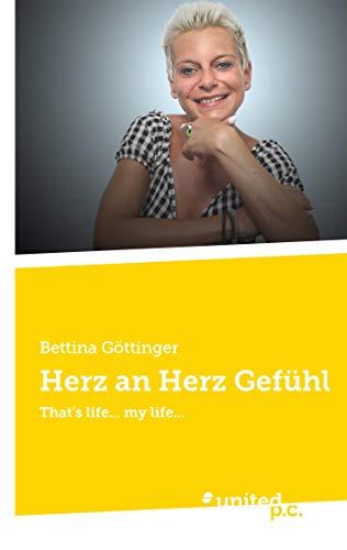 Herz an Herz Gefühl: That's life... my life...