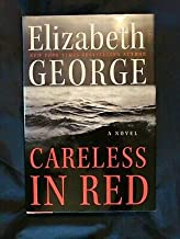 Inspector Lynley: Careless in Red Elisabeth George (2008 HCDJ) 1st Ed 1st Print