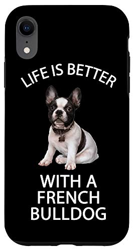iPhone XR Life Is Better With A French Bulldog Owners Dog Lover Case