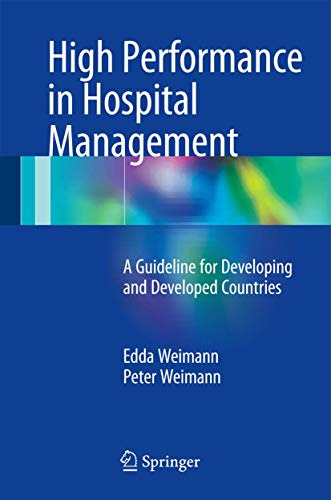 High Performance in Hospital Management: A Guideline for Developing and Developed Countries