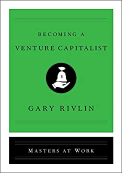 Becoming a Venture Capitalist (Masters at Work) by [Gary Rivlin]