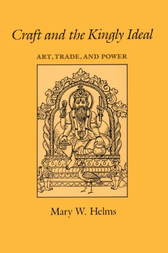 Craft and the Kingly Ideal: Art, Trade, and Power