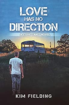 Love Has No Direction (Love Can't Book 3) by [Kim Fielding]