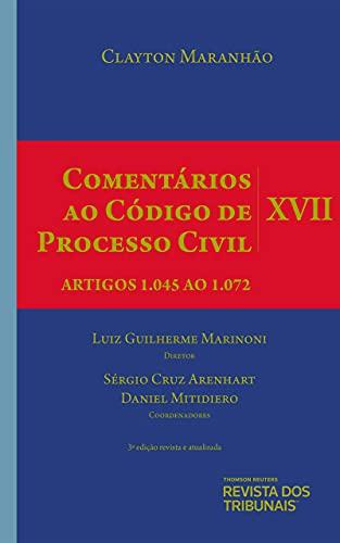 Comentários ao Código de Processo Civil - Volume Xvii – Artigos 1.045 ao 1.072 - 3º Edição