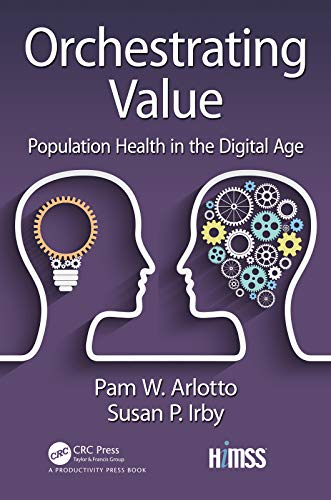 Orchestrating Value: Population Health in the Digital Age (HIMSS Book Series)