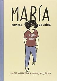 María Cumple 20 Años par Miguel Gallardo