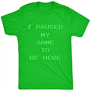 8TN I Paused My Game to be here - Pixel Font Mens T Shirt - Green - Small