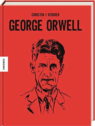 George Orwell: Die Comic-Biografie des Autors von 1984 und Farm der Tiere