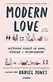 Modern love: Historias reales de amor, pérdida y reconciliación (Relatos)