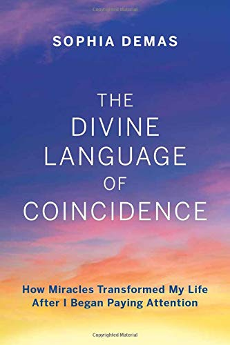 The Divine Language of Coincidence: How Miracles Transformed My Life After I Began Paying Attention