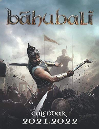 Bãhubali: 2021 – 2022 TV Series & Movie Calendar – 18 months – 8.5 x 11 inch High Quality Images