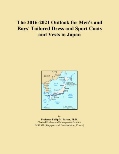 The 2016-2021 Outlook for Men's and Boys' Tailored Dress and Sport Coats and Vests in Japan
