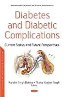 Diabetes and Diabetic Complications: Current Status and Future Perspectives