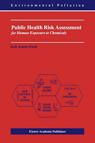 Compare Textbook Prices for Public Health Risk Assessment for Human Exposure to Chemicals Environmental Pollution 6 2002 Edition ISBN 9781402009211 by Asante-Duah, K.