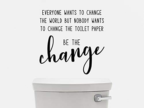 Everybody Wants to Change The World But Nobody Wants to Change The Toilet Paper Sticker mural pour salle de bain