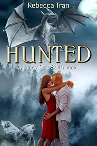 Hunted (Dragons of the South Book 1) by [Rebecca Tran]