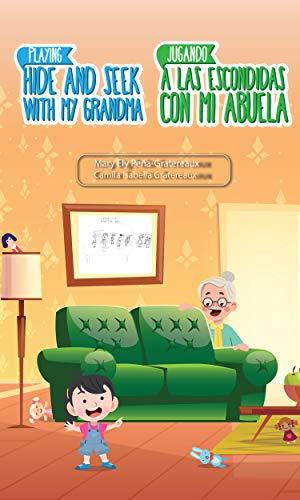 PLAYING HIDE AND SEEK WITH MY GRANDMA/ JUGANDO A LAS ESCONDIDAS CON MI ABUELA (English Edition)