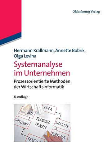 Systemanalyse im Unternehmen: Prozessorientierte Methoden der Wirtschaftsinformatik