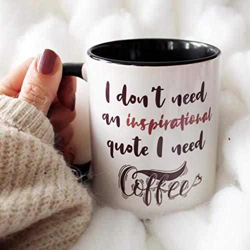 Tazas de café con texto en inglés 'I Don't Need an Inspirational Cote I Need Coffee!, taza de té, para la oficina y decoración de Navidad del hogar